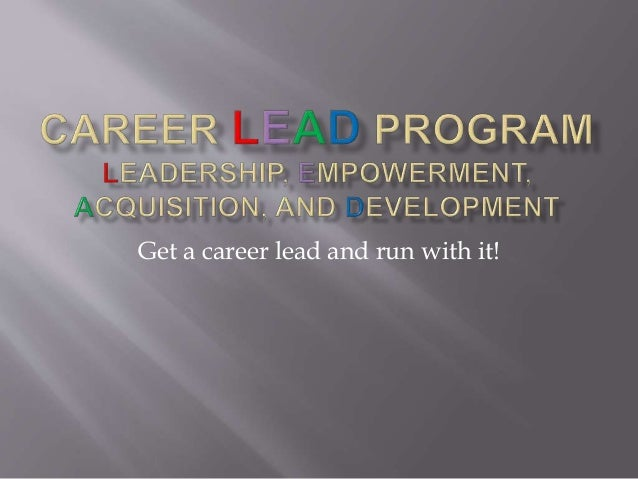 Get a career lead and run with it!