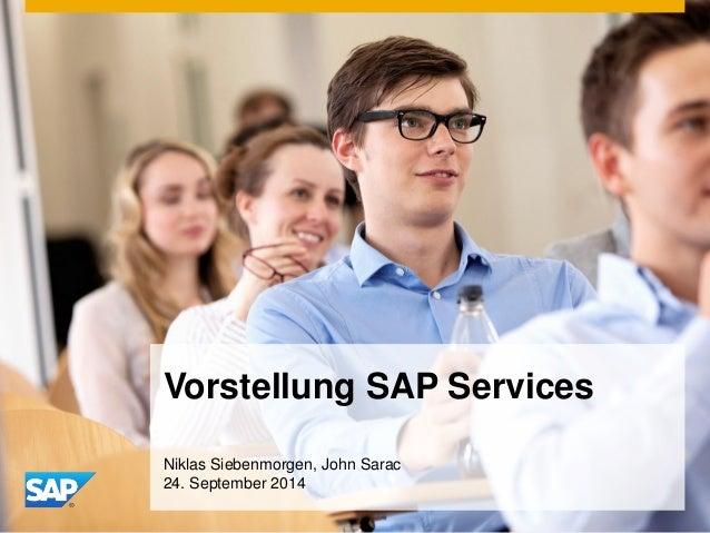 Vorstellung SAP Services  Niklas Siebenmorgen, John Sarac 24. September 2014
