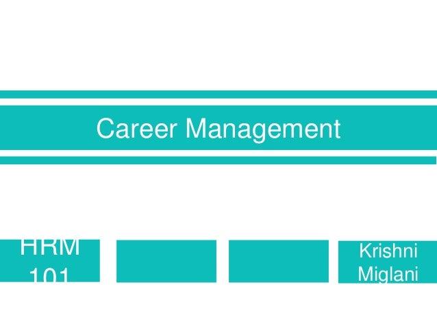 Career Management HRM 101 Krishni Miglani