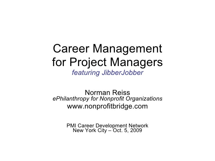 Career Management for Project Managers featuring JibberJobber Norman Reiss ePhilanthropy for Nonprofit Organizations www.n...
