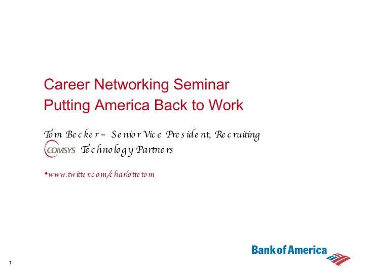 <ul><li>Tom Becker – Senior Vice President, Recruiting </li></ul><ul><li>Technology Partners </li></ul><ul><li>www.twitter...