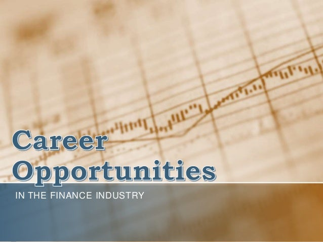 IN THE FINANCE INDUSTRY