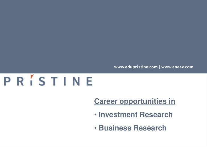 Career opportunities in Investment Business and Research
