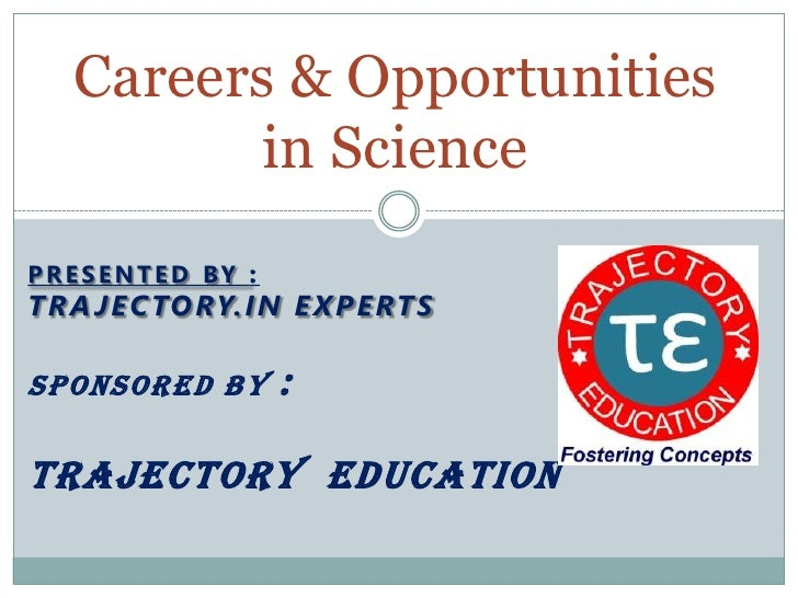 Career & Opportunities In Science