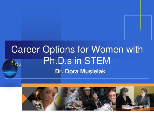 DGMCareer Options for Women withPh.D.s in STEMDr. Dora Musielak