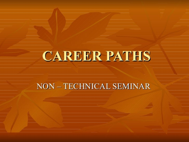 CAREER PATHS NON – TECHNICAL SEMINAR