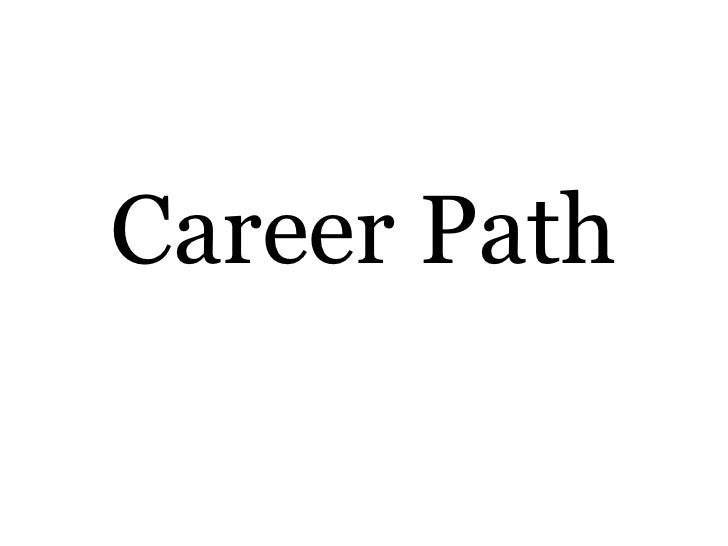 Career Path<br />