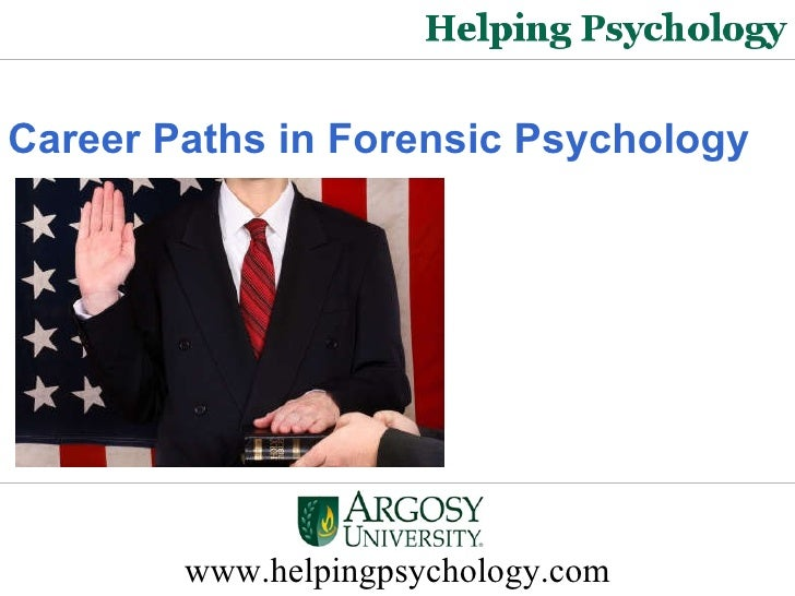 Career Paths in Forensic Psychology   www.helpingpsychology.com