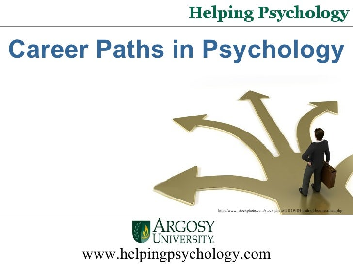 Career Paths in Psychology http://www.istockphoto.com/stock-photo-11119184-path-of-businessman.php   www.helpingpsychology...