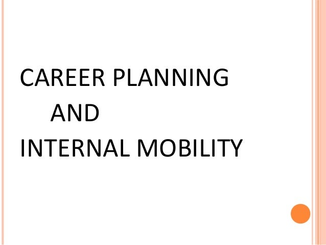 CAREER PLANNING AND INTERNAL MOBILITY