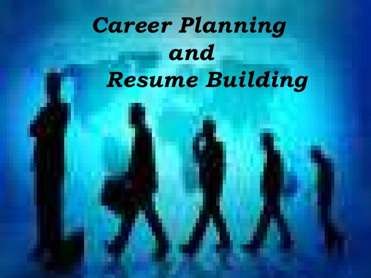 Career planning and resume building