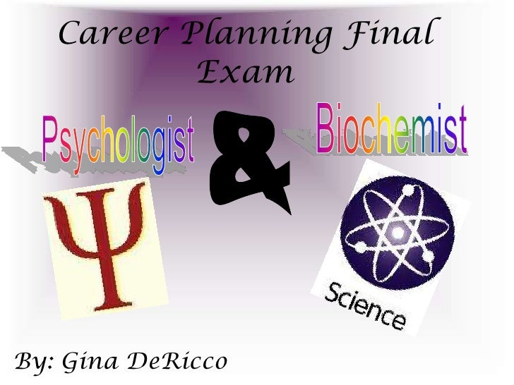 Career Planning Final            Exam     By: Gina DeRicco