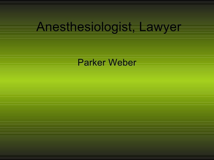 Anesthesiologist, Lawyer Parker Weber