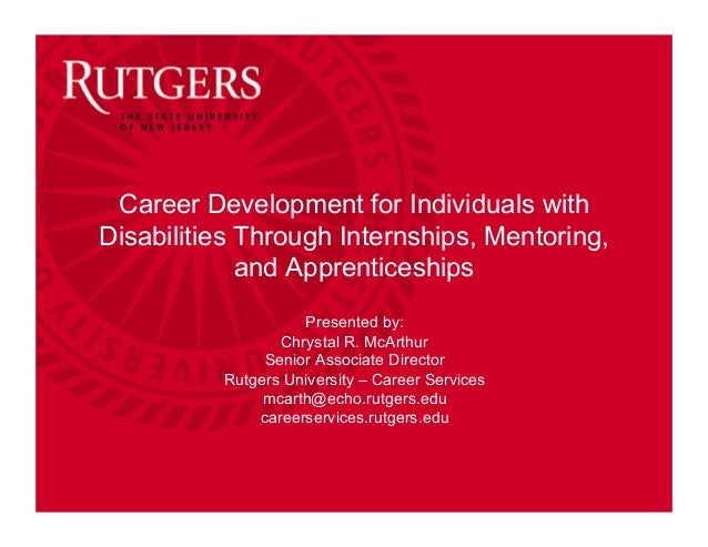 Career Development for Individuals with Disabilities Through Internships, Mentoring, and Apprenticeships Presented by: Chr...