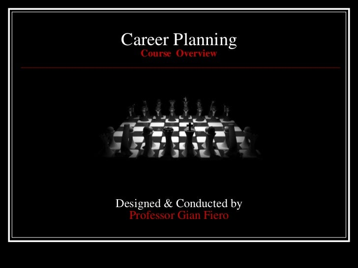 Career PlanningCourse  OverviewDesigned & Conducted by Professor GianFiero<br />