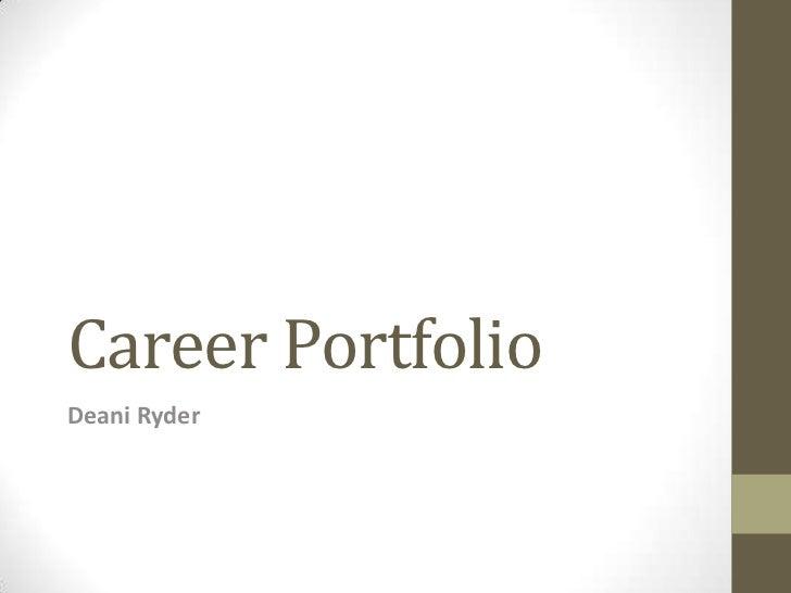 Career PortfolioDeani Ryder
