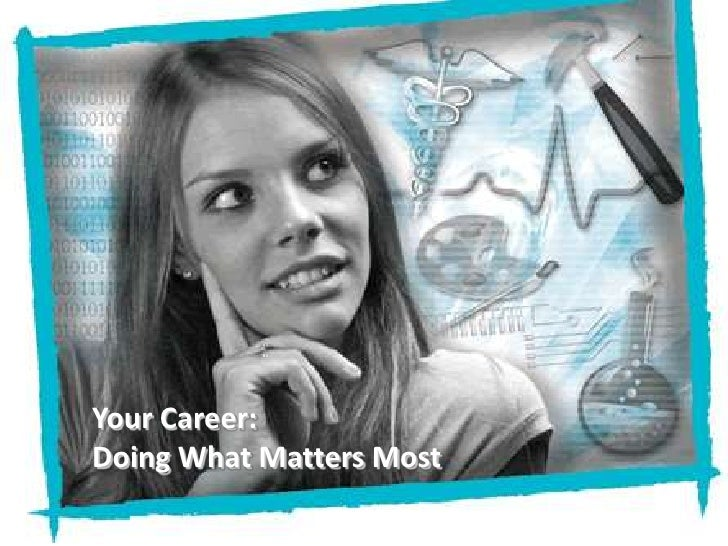 Your Career: Doing What Matters Most
