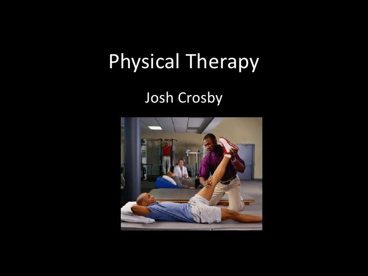Physical Therapy   Josh Crosby