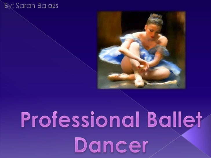 By: Sarah Balazs<br />Professional Ballet  Dancer<br />