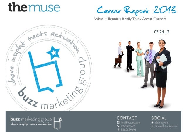 Career Report 2013 07.24.13	  What Millennials Really Think About Careers