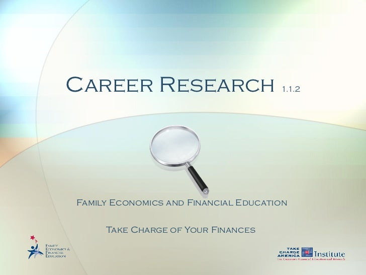 Career Research  1.1.2 Family Economics and Financial Education  Take Charge of Your Finances