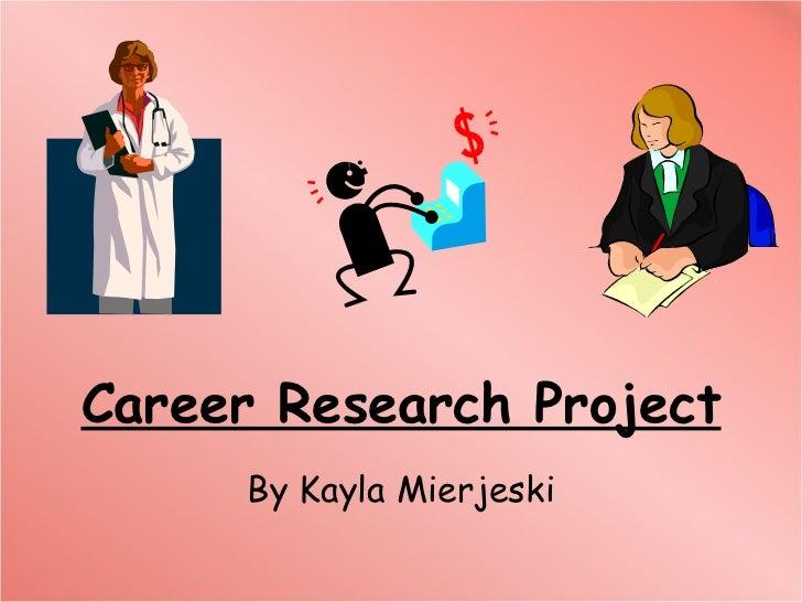 Career Research Project By Kayla Mierjeski