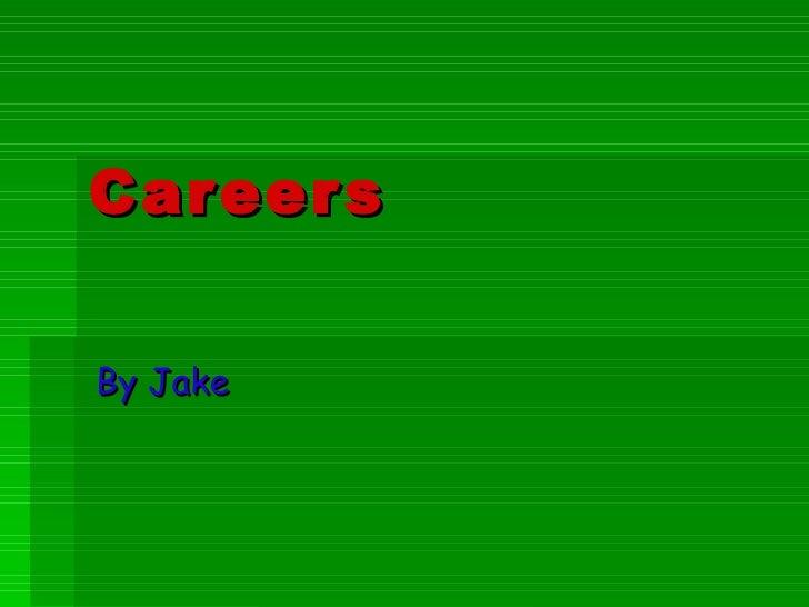 Careers By Jake