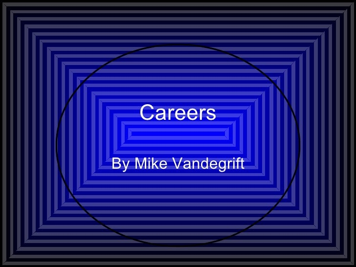 Careers By Mike Vandegrift