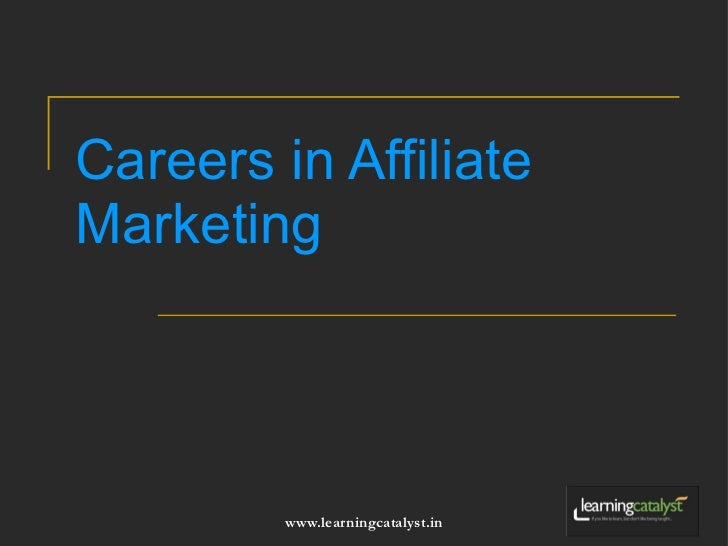 Careers In Affiliate Marketing - Affiliate Marketing Tutorials & Programs by Learning Catalyst
