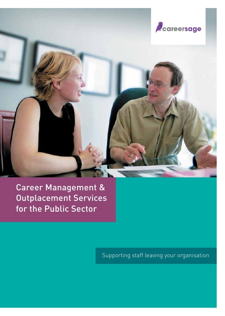 Career Management &Outplacement Servicesfor the Public Sector                   Supporting staff leaving your organisation