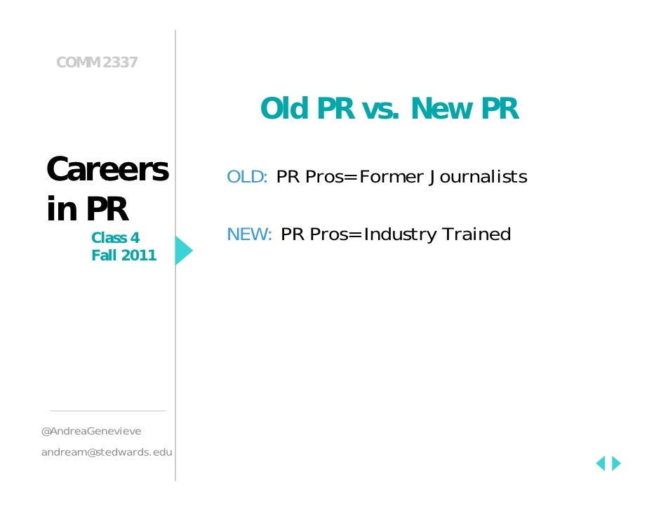 COMM 2337                           Old PR vs. New PRCareers                 OLD: PR Pros= Former Journalistsin PR        ...