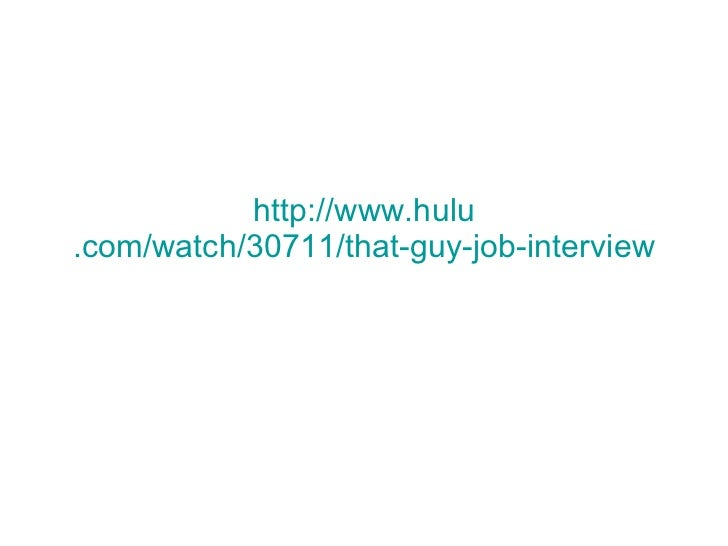 http://www. hulu .com/watch/30711/that-guy-job-interview