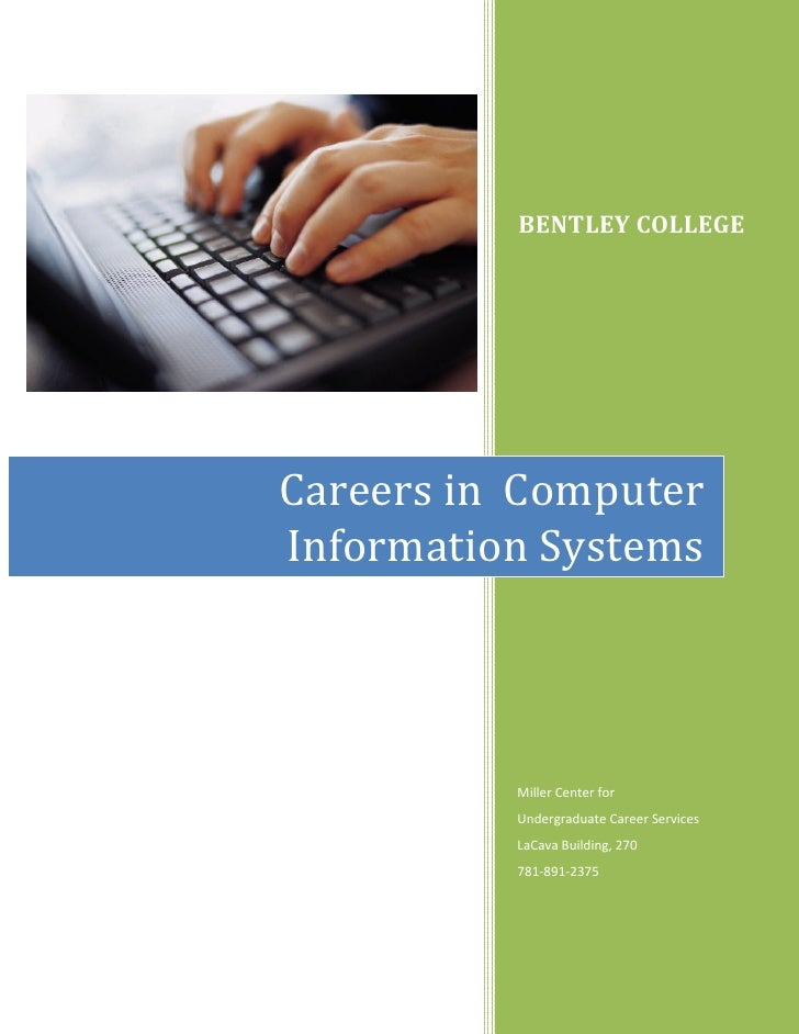 BENTLEY COLLEGE     Careers in Computer Information Systems               Miller Center for           Undergraduate Career...