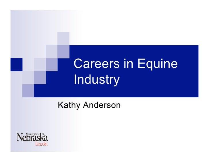 Careers in Equine    Industry Kathy Anderson
