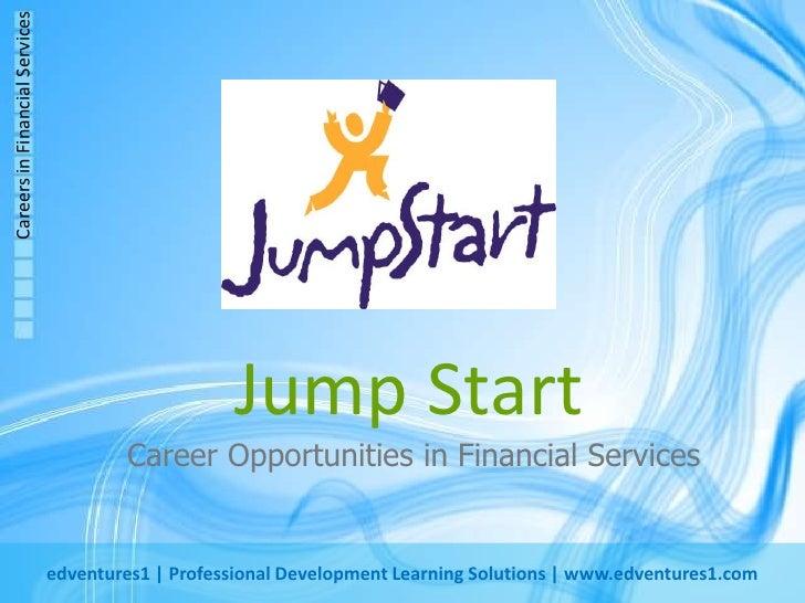 Jump StartCareer Opportunities in Financial Services<br />