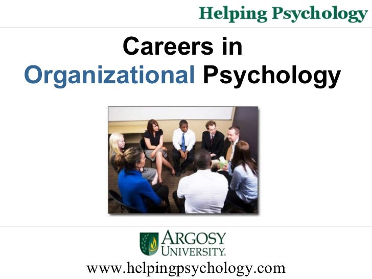 www.helpingpsychology.com Careers in  Organizational  Psychology