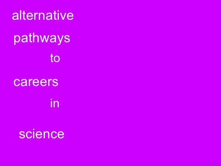 alternative pathways to careers in science