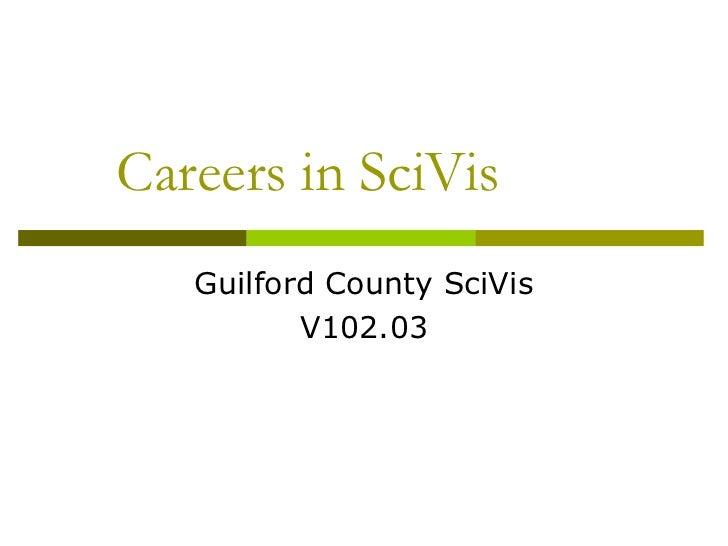Careers in SciVis   Guilford County SciVis          V102.03