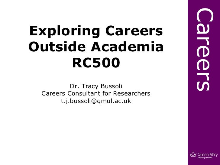 CareersExploring CareersOutside Academia     RC500           Dr. Tracy Bussoli Careers Consultant for Researchers       t....