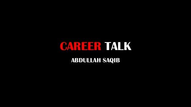 CAREER TALK ABDULLAH SAQIB