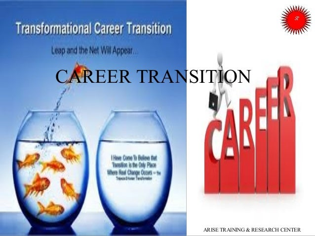 CAREER TRANSITION  ARISE TRAINING & RESEARCH CENTER
