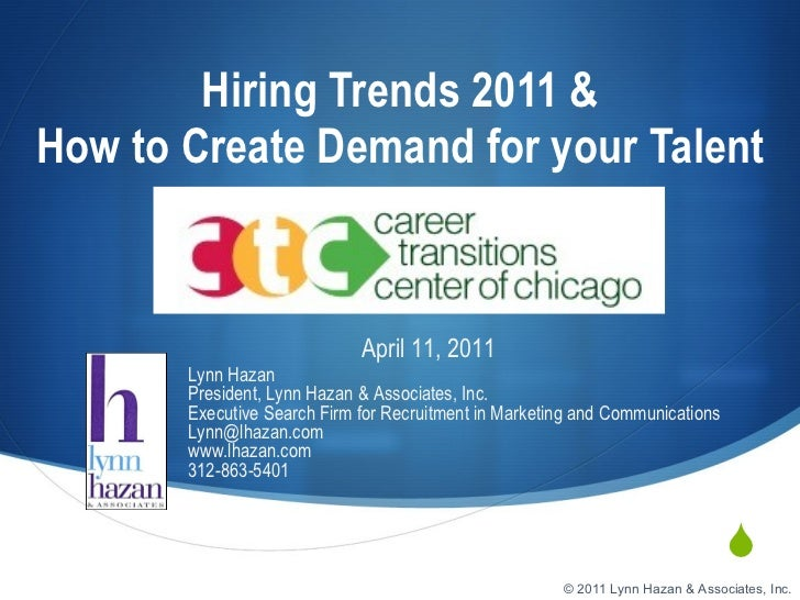 Hiring Trends 2011 and How to Create Demand for your Talent