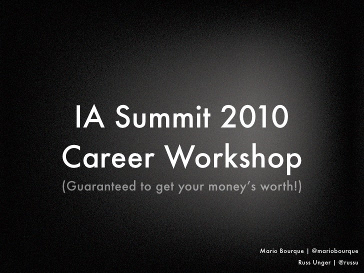 IA Summit 2010 - Career Workshop - April 8, 2010 -Phoenix, AZ