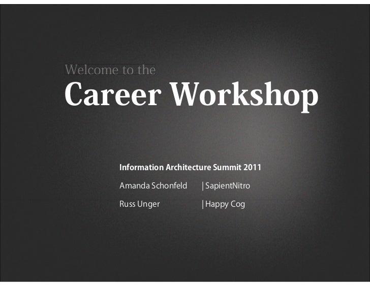 Career Workshop - IA Summit 2011 - Russ Unger & Amanda Schonfeld