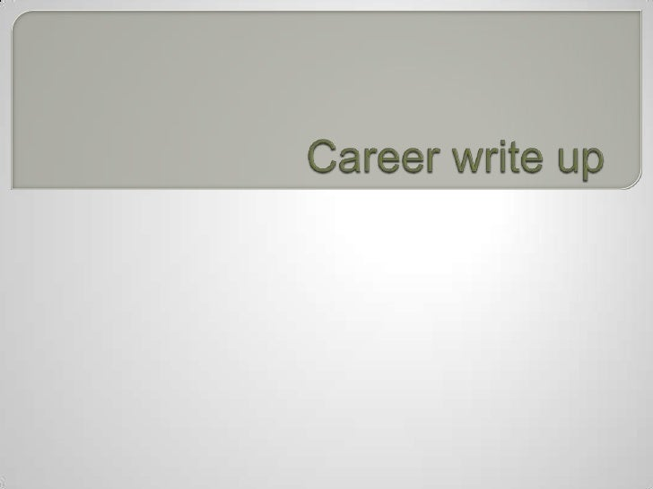 Career write up<br />