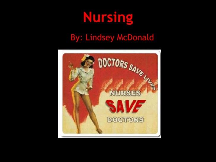 Nursing By: Lindsey McDonald