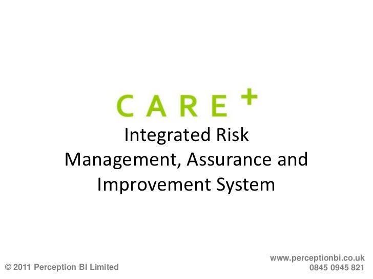Integrated Risk Management, Assurance and Improvement System<br />www.perceptionbi.co.uk<br />0845 0945 821<br />© 2011 Pe...