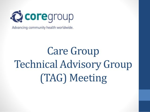 Care Group Technical Advisory Group (TAG) Meeting