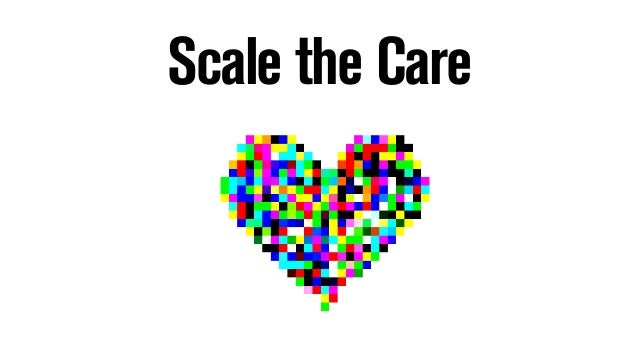Scale the Care