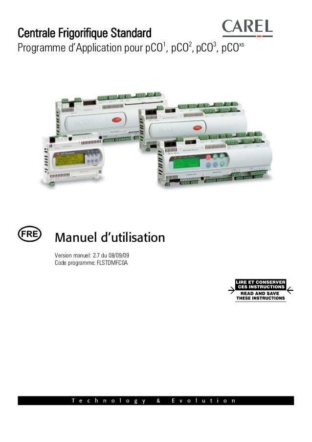 Centrale Frigorifique Standard  Programme d'Application pour pCO1, pCO2, pCO3, pCOxs  Manuel d'utilisation Version manuel:...